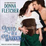 Loved By a Warrior, Donna Fletcher