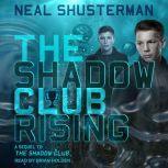 The Shadow Club Rising, Neal Shusterman