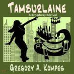 Tamburlaine A Broadway Revival, Gregory A. Kompes