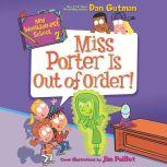 My Weirder-est School #2: Miss Porter Is Out of Order!, Dan Gutman