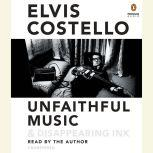 Unfaithful Music & Disappearing Ink, Elvis Costello