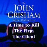 John Grisham Value Collection A Time to Kill, The Firm, The Client, John Grisham