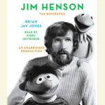 Jim Henson The Biography, Brian Jay Jones