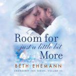 Room for Just a Little Bit More, Beth Ehemann