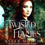 Twisted Flames, Aster North