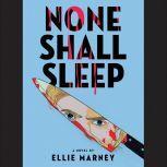 None Shall Sleep, Ellie Marney