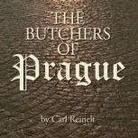 The Butchers of Prague, Carl Reinelt
