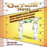 Get Taller Now!, Instafo, Jamie Strauss