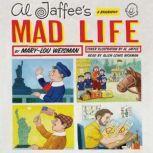 Al Jaffee's Mad Life A Biography, Mary-Lou Weisman