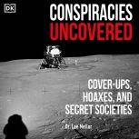 Conspiracies Uncovered Discover the World's Biggest Secrets, Dr. Lee Mellor