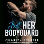 Just Her Bodyguard, Charity Ferrell