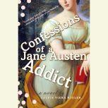 Confessions of a Jane Austen Addict, Laurie Viera Rigler