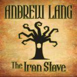 The Iron Stove, Andrew Lang