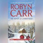 My Kind of Christmas, Robyn Carr