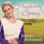 Huckleberry Spring, Jennifer Beckstrand