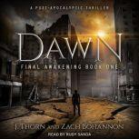 Dawn Final Awakening Book One (A Post-Apocalyptic Thriller), Zach Bohannon