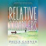 Relative Strangers, Paula Garner