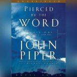 Pierced By the Word Thirty One Meditations for Your Soul, John Piper