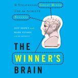 The Winner's Brain 8 Strategies Great Minds Use to Achieve Success, Jeff Brown