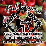 Fat Vegan Help Desk The Smart Vegan Guide, Ivy Artemis