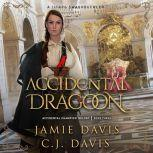 Accidental Dragoon - Accidental Champion Book 3 A LitRPG Swashbuckler, Jamie Davis
