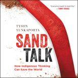 Sand Talk How Indigenous Thinking Can Save the World, Tyson Yunkaporta