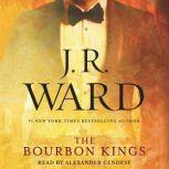 The Bourbon Kings, J.R. Ward