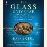 The Glass Universe How the Ladies of the Harvard Observatory Took the Measure of the Stars, Dava Sobel