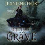 One Foot in the Grave A Night Huntress Novel, Jeaniene Frost