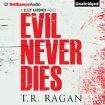 Evil Never Dies, T.R. Ragan