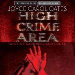 High Crime Area Tales of Darkness and Dread, Joyce Oates