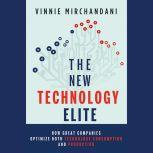 The New Technology Elite How Great Companies Optimize Both Technology Consumption and Production, Vinnie Mirchandani