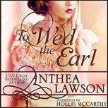 To Wed the Earl A Regency Novella, Anthea Lawson
