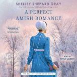 A Perfect Amish Romance, Shelley Shepard Gray
