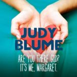 Are You There God? It's Me, Margaret, Judy Blume