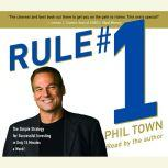 Rule #1 The Simple Strategy for Successful Investing-in Only 15 Minutes a Week!, Phil Town