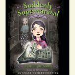 Suddenly Supernatural Book 1: School Spirit, Elizabeth Cody Kimmel