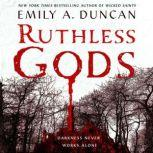 Ruthless Gods A Novel, Emily A. Duncan