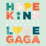 Channel Kindness: Stories of Kindness and Community, Born This Way Foundation Reporters