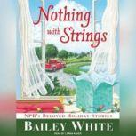 Nothing with Strings NPR's Beloved Holiday Stories, Bailey White