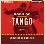 The Gods of Tango, Carolina De Robertis