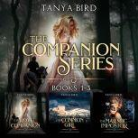 The Companion series, Books 1-3 An epic love story, Tanya Bird