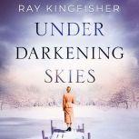 Under Darkening Skies, Ray Kingfisher