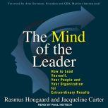 The Mind of the Leader How to Lead Yourself, Your People, and Your Organization for Extraordinary Results, Jacqueline Carter