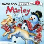Marley: Snow Dog Marley, John Grogan