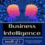 Business Intelligence Become a Master Planner, Entrepreneur, Networker, and Internet Expert, Charles Jensen
