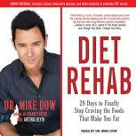 Diet Rehab 28 Days to Finally Stop Craving the Foods That Make You Fat, Antonia Blyth