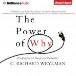 The Power of Why Breaking Out in a Competitive Marketplace, C. Richard Weylman