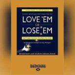 Love 'Em or Lose 'Em, Fifth Edition Getting Good People to Stay, Beverly Kaye
