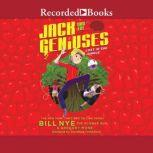 Jack and the Geniuses  Lost in the Jungle, Bill Nye